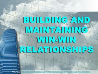 BUILDING AND MAINTAINING WIN-WIN RELATIONSHIPS