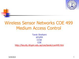Wireless Sensor Networks COE 499 Medium Access Control