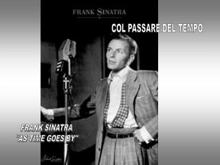 "FRANK SINATRA ""AS TIME GOES BY"""