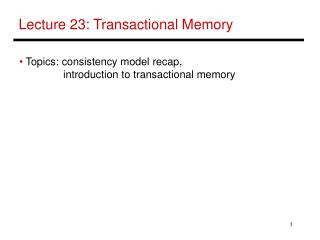 Lecture 23: Transactional Memory