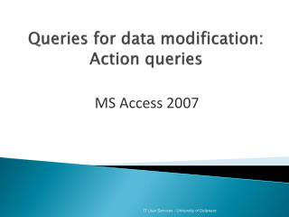 Queries for data modification: Action queries