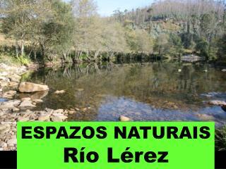 ESPAZOS NATURAIS Río Lérez