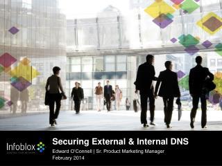Securing External & Internal DNS