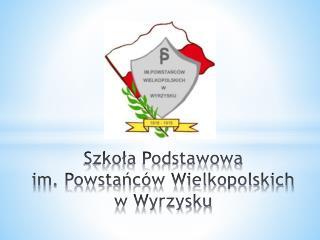 Szkoła Podstawowa im. Powstańców Wielkopolskich w Wyrzysku