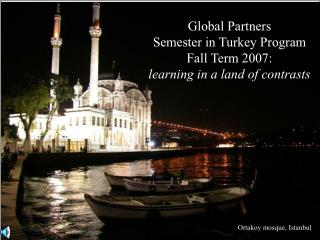Global Partners Semester in Turkey Program Fall Term 2007: learning in a land of contrasts