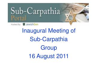 Inaugural Meeting of  Sub-Carpathia Group 16 August 2011