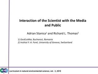 Interaction of the Scientist with the Media and Public Adrian Stanica 1  and Richard L. Thomas 2