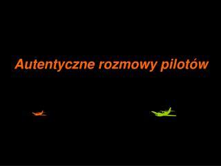 Autentyczne rozmowy pilotów