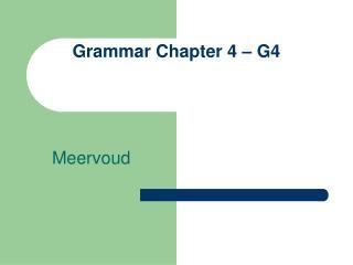 Grammar Chapter 4 – G4