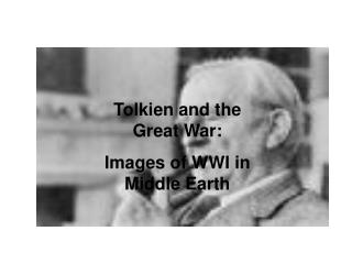 "Tolkien and the ""Great War"""