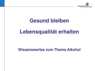 Gesund bleiben Lebensqualität erhalten Wissenswertes zum Thema Alkohol