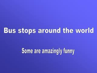 Bus stops around the world