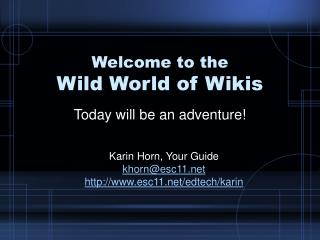 Welcome to the Wild World of Wikis