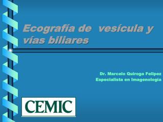 Ecografía de  vesícula y vías biliares