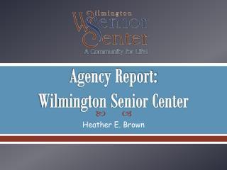 Agency Report:  Wilmington Senior Center