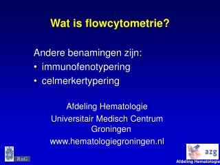 Wat is flowcytometrie?