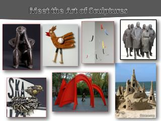 Meet the Art of Sculptures