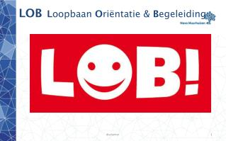 LOB L oopbaan  O riëntatie &  B egeleiding