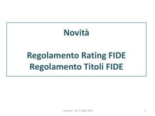 Novità  Regolamento Rating FIDE Regolamento Titoli FIDE