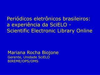 Peri�dicos eletr�nicos brasileiros: a experi�ncia da SciELO - Scientific Electronic Library Online