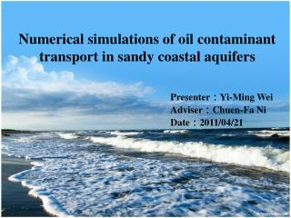 Numerical simulations of oil contaminant transport in sandy coastal aquifers