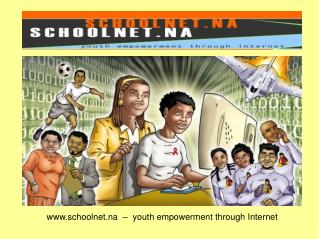 schoolnet.na   youth empowerment through Internet