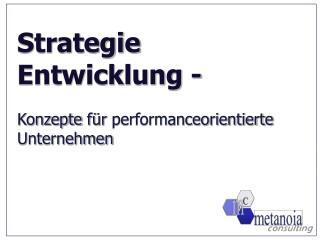 Strategie Entwicklung  - Konzepte für performanceorientierte Unternehmen