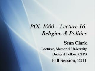 POL 1000 � Lecture 16:  Religion & Politics