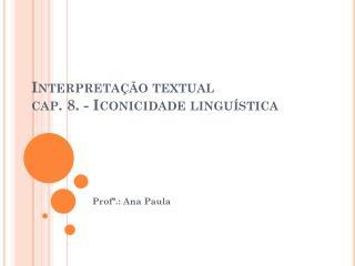 Interpretação textual cap. 8. -  Iconicidade linguística