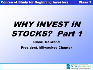 WHY INVEST IN STOCKS?  Part 1