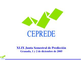 XLIX Junta Semestral  de Predicción Granada, 1 y 2 de diciembre de 2005