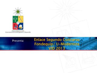 Enlace Segundo Concurso Fondequip/ U-Moderniza VID 2013