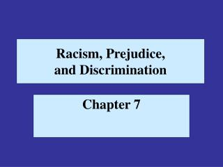 Racism, Prejudice, and Discrimination