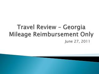 Travel Review   Georgia Mileage Reimbursement Only