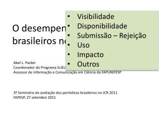 O desempenho dos peri�dicos brasileiros no JCR e SciELO