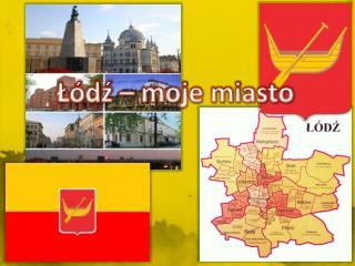 Łódź – moje miasto