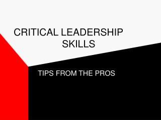 CRITICAL LEADERSHIP      SKILLS