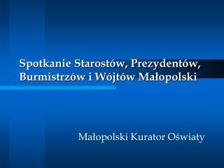 Spotkanie Starost�w, Prezydent�w, Burmistrz�w i W�jt�w Ma?opolski