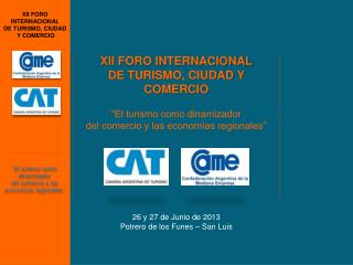 """XII FORO INTERNACIONAL  DE TURISMO, CIUDAD Y COMERCIO """"El turismo como dinamizador"""