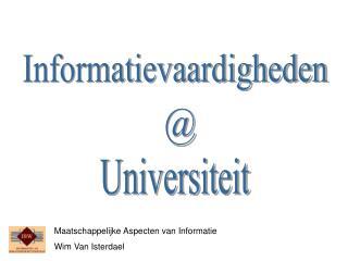 Maatschappelijke Aspecten van Informatie Wim Van Isterdael
