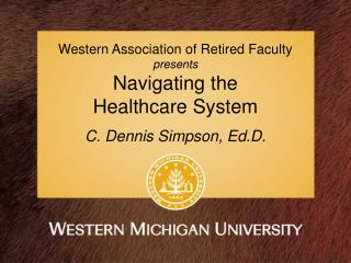 Western Association of Retired Faculty presents Navigating the  Healthcare System