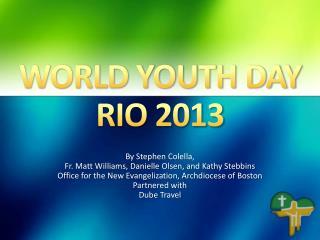 WORLD YOUTH DAY RIO 2013