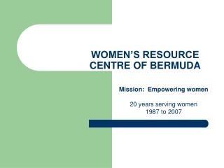 WOMEN�S RESOURCE CENTRE OF BERMUDA