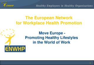 The European Network  for Workplace Health Promotion