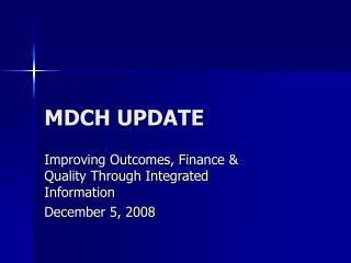 MDCH UPDATE