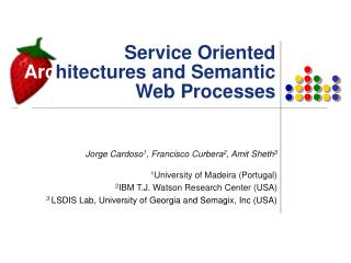 Service Oriented  Arc hitectures and Semantic Web Processes