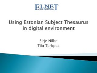 Using Estonian Subject Thesaurus in digital environment
