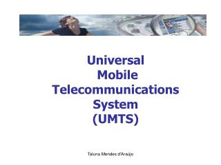 Universal  Mobile  Telecommunications  System (UMTS)
