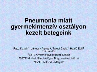 Pneumonia miatt gyermekintenz v oszt lyon kezelt betegeink