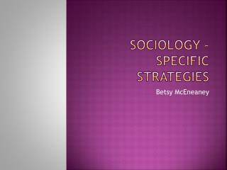 SocioLogy  � specific strategies
